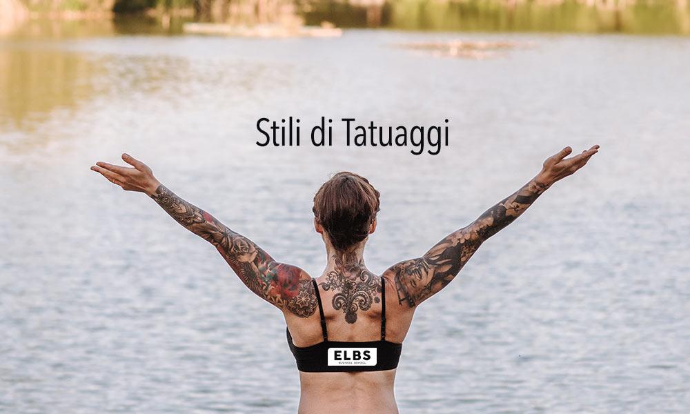 I diversi stili di tatuaggi più conosciuti